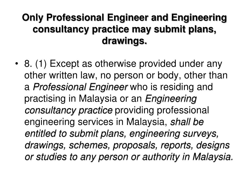 Only Professional Engineer and Engineering consultancy practice may submit plans, drawings.