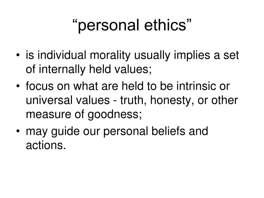 """personal ethics"""