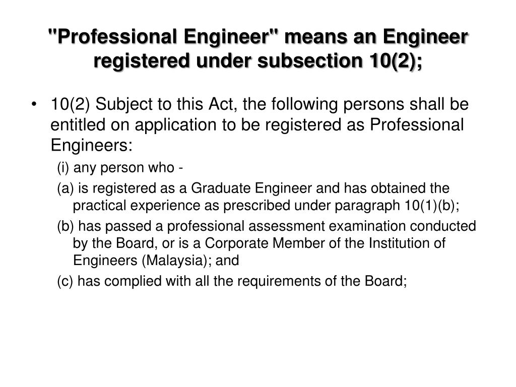 """Professional Engineer"" means an Engineer registered under subsection 10(2);"