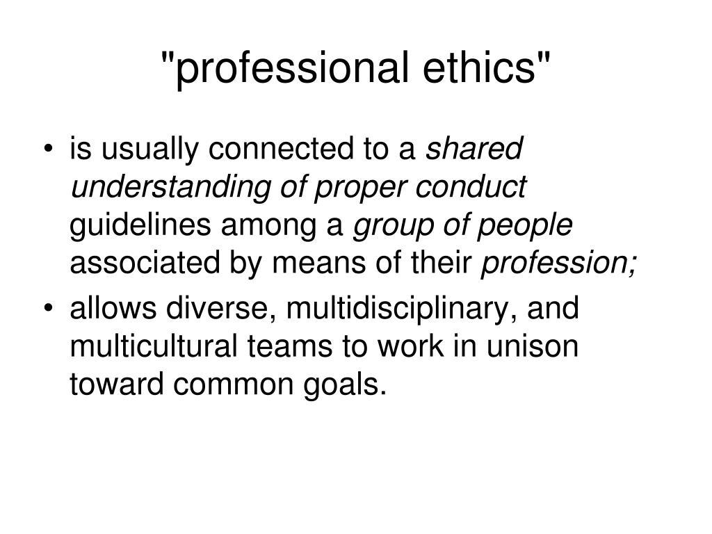 """professional ethics"""
