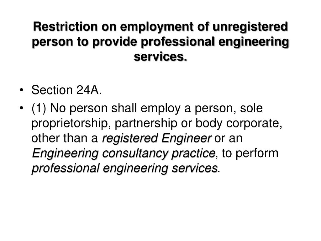 Restriction on employment of unregistered person to provide professional engineering services.