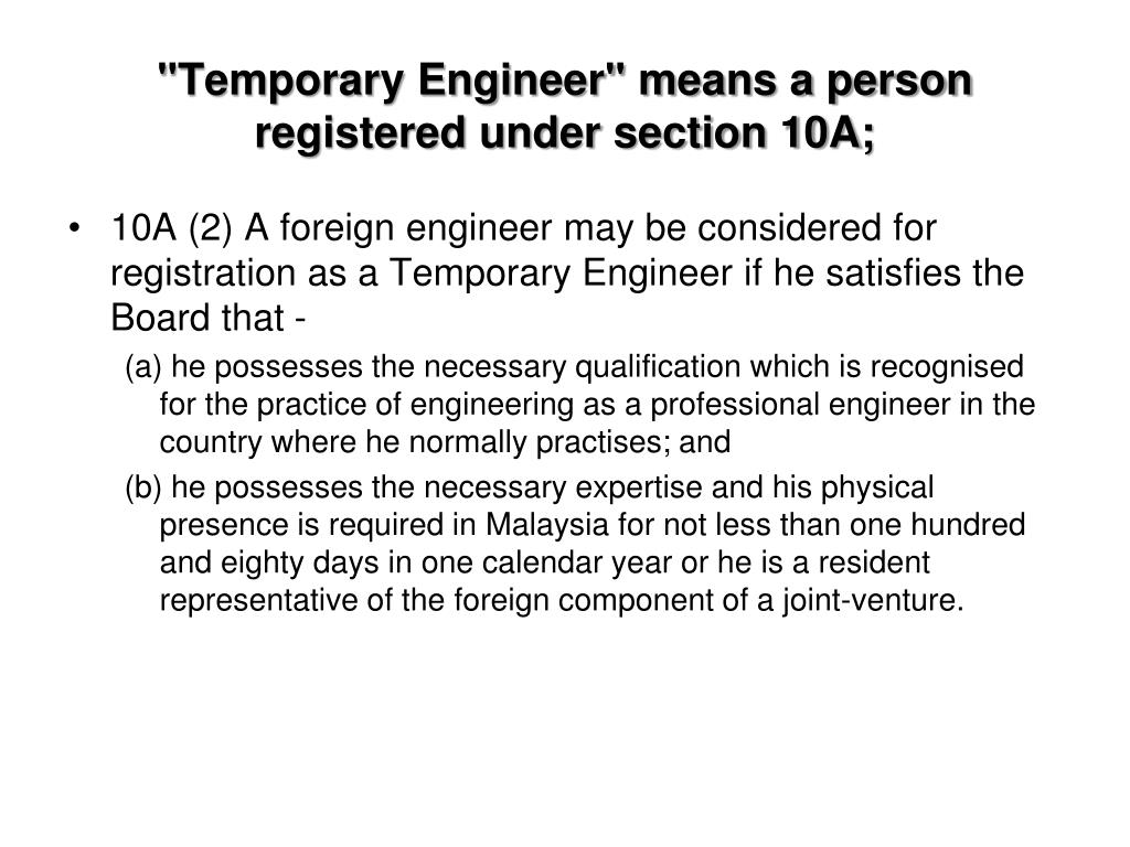 """Temporary Engineer"" means a person registered under section 10A;"