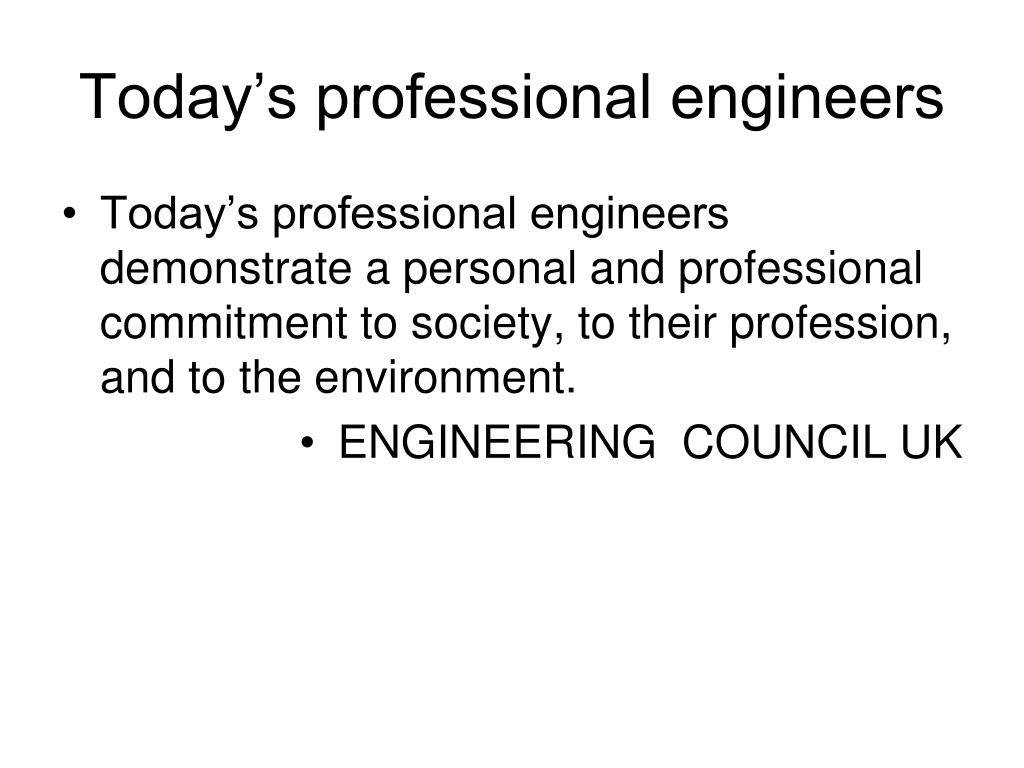 Today's professional engineers