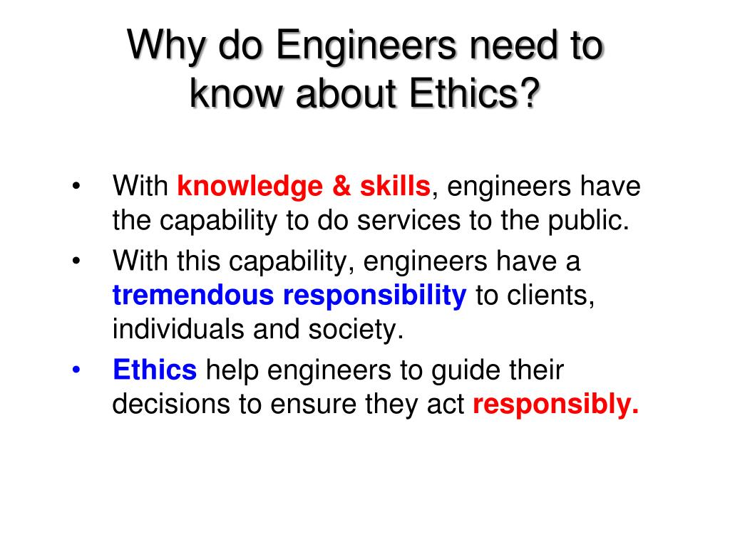 Why do Engineers need to know about Ethics?