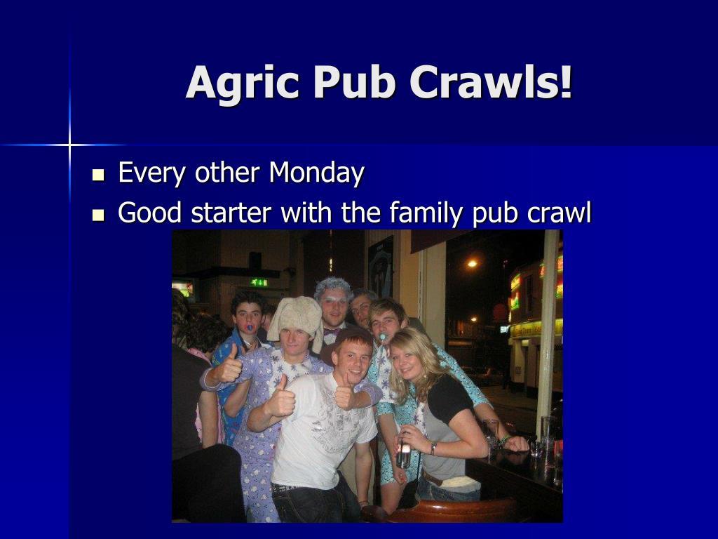 Agric Pub Crawls!