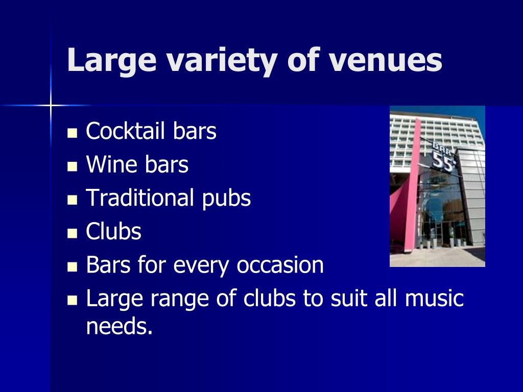 Large variety of venues