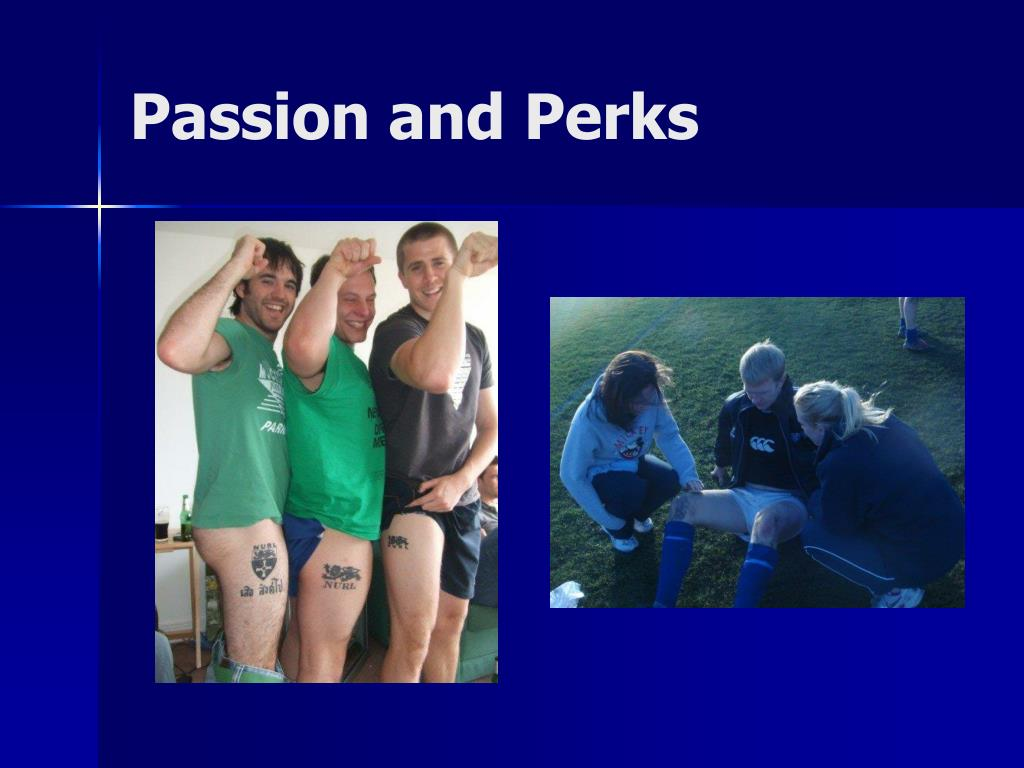 Passion and Perks