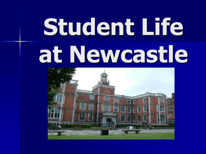 Student life at newcastle