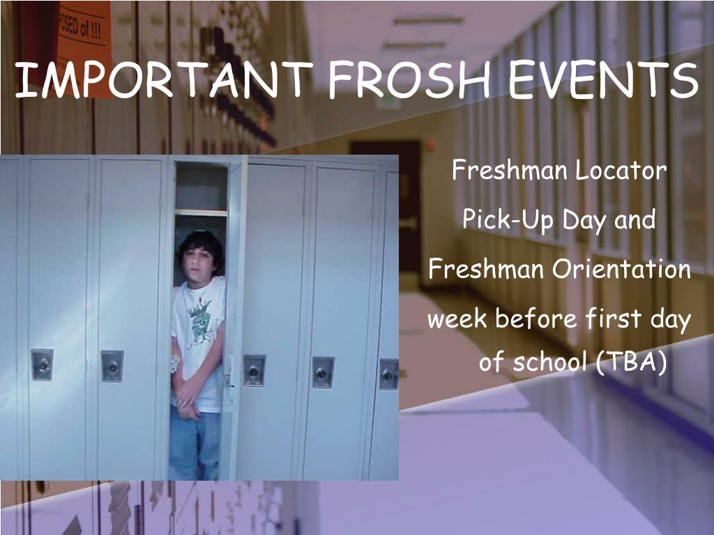 IMPORTANT FROSH EVENTS