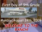 monday august 24th 2009 welcome to the ranch