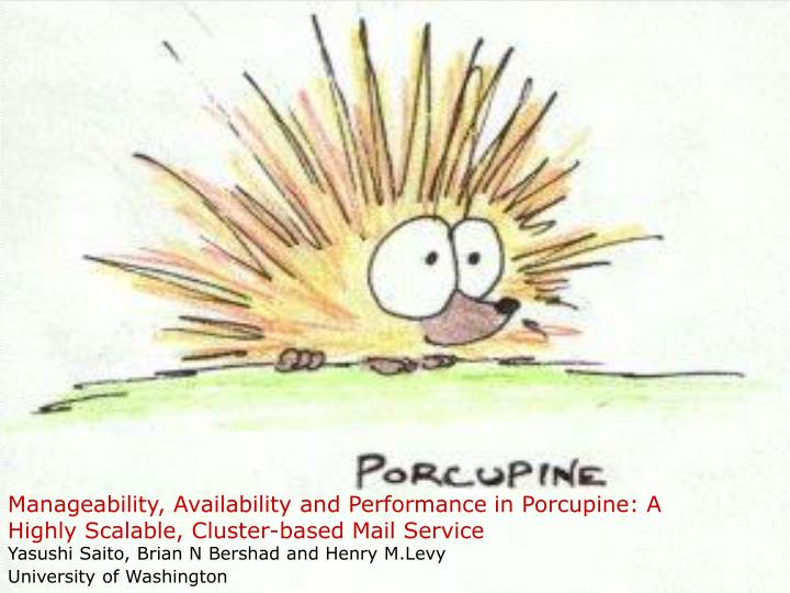 Manageability, Availability and Performance in Porcupine: A Highly Scalable, Cluster-based Mail Serv...