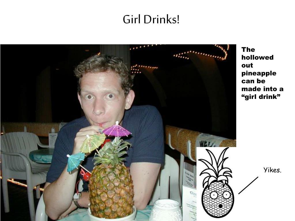 Girl Drinks!