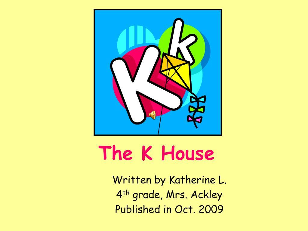 The K House