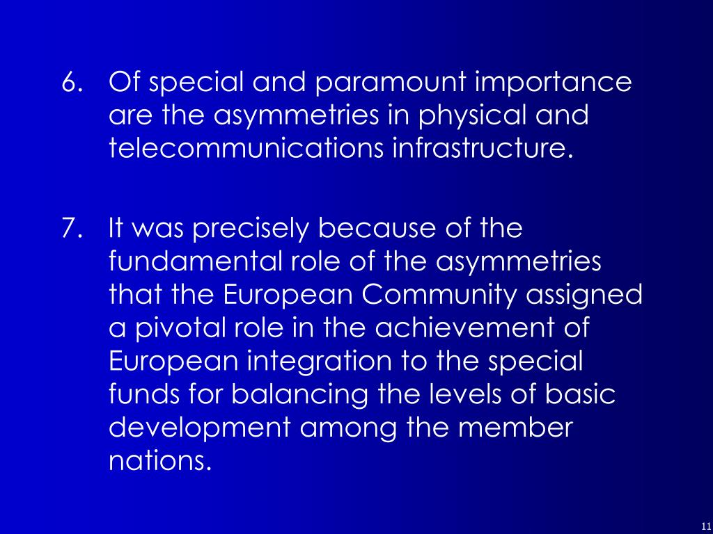 Of special and paramount importance are the asymmetries in physical and telecommunications infrastructure.