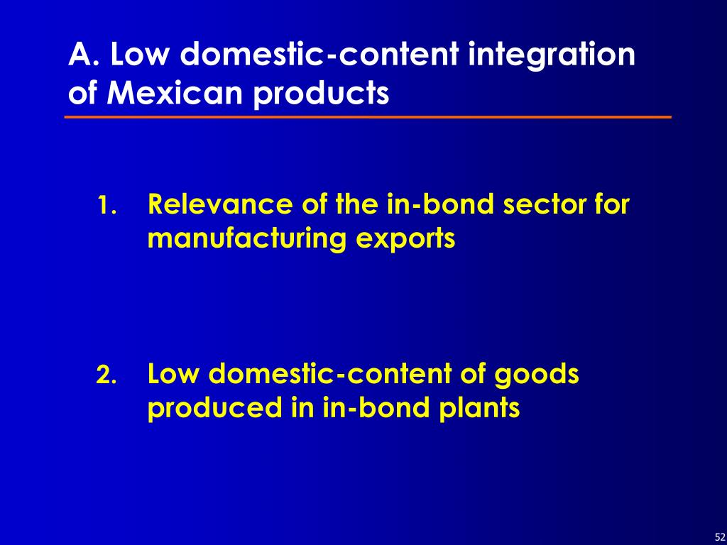 A. Low domestic-content integration of Mexican products