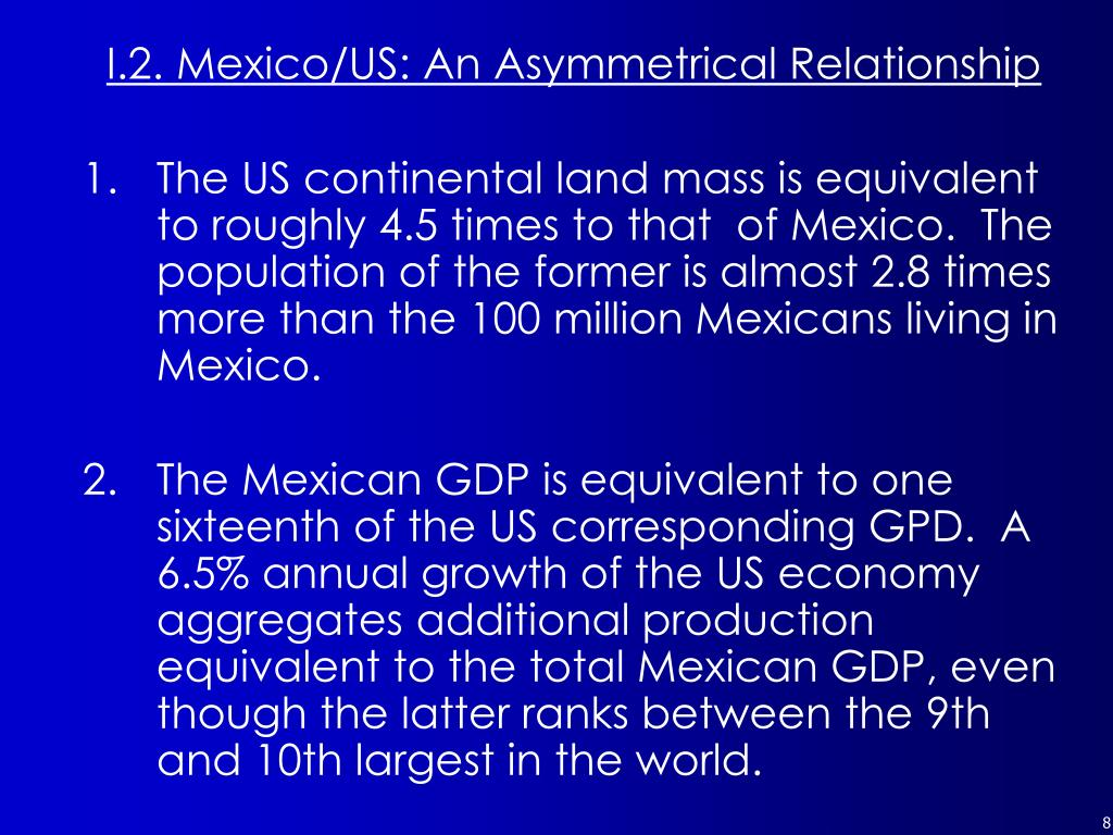 I.2. Mexico/US: An Asymmetrical Relationship