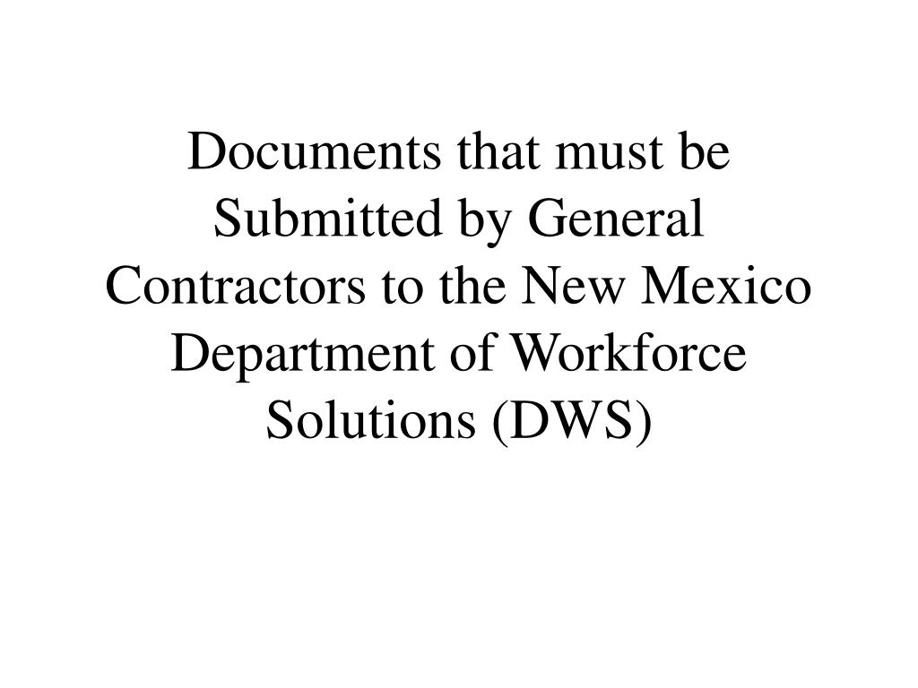 Documents that must be Submitted by General Contractors to the New Mexico Department of Workforce Solutions (DWS)