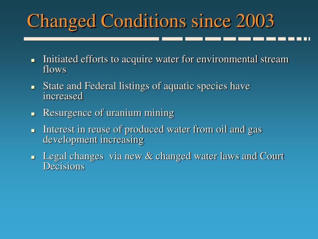 Changed Conditions since 2003