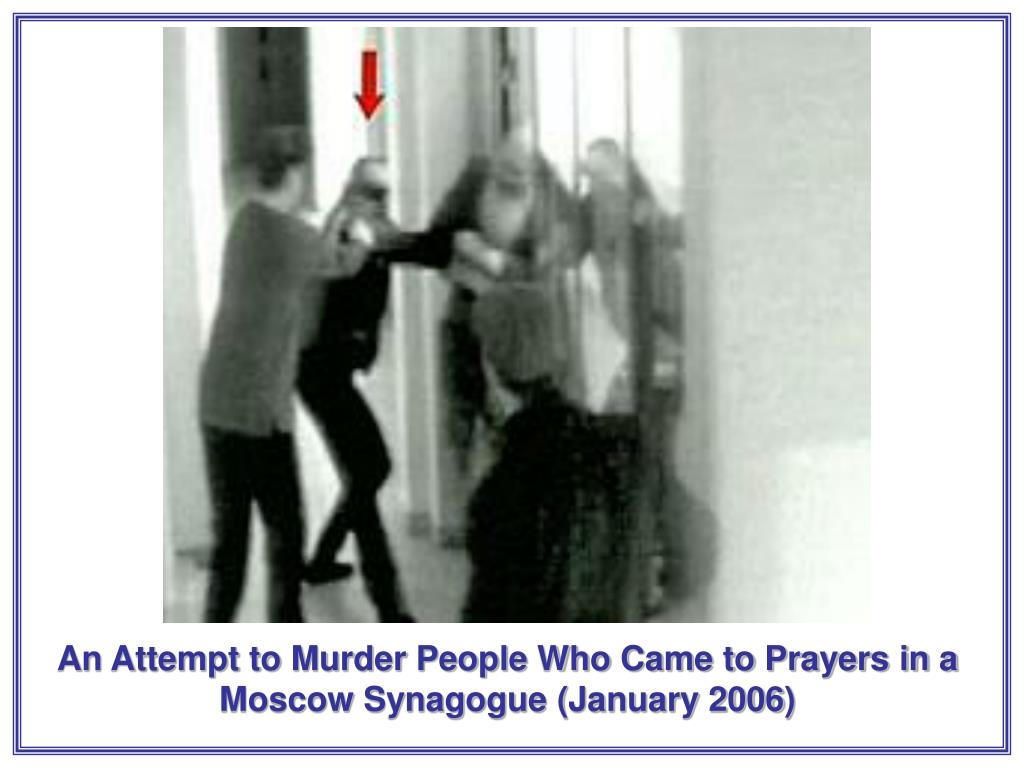 An Attempt to Murder People Who Came to Prayers in a Moscow Synagogue (January 2006)