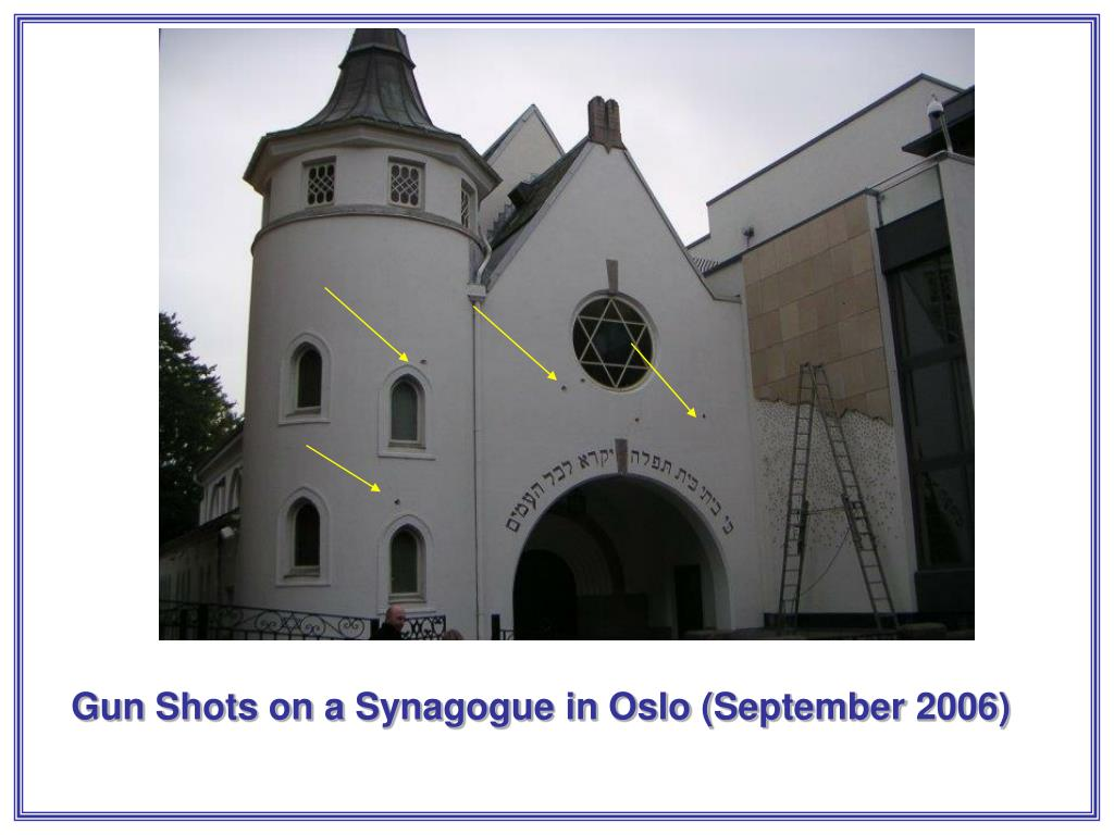 Gun Shots on a Synagogue in Oslo (September 2006)