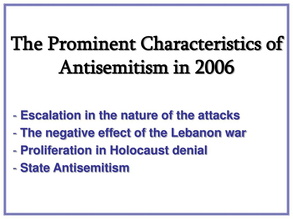 The Prominent Characteristics of Antisemitism in 2006