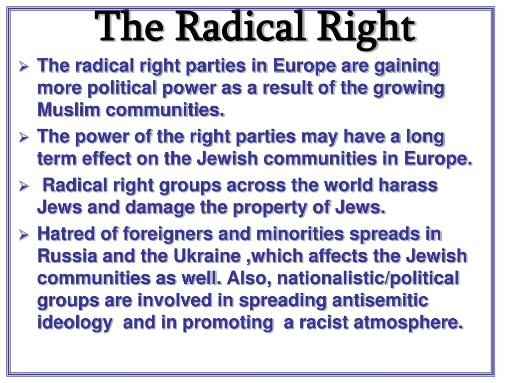 The radical right parties in Europe are gaining more political power as a result of the growing Muslim communities.