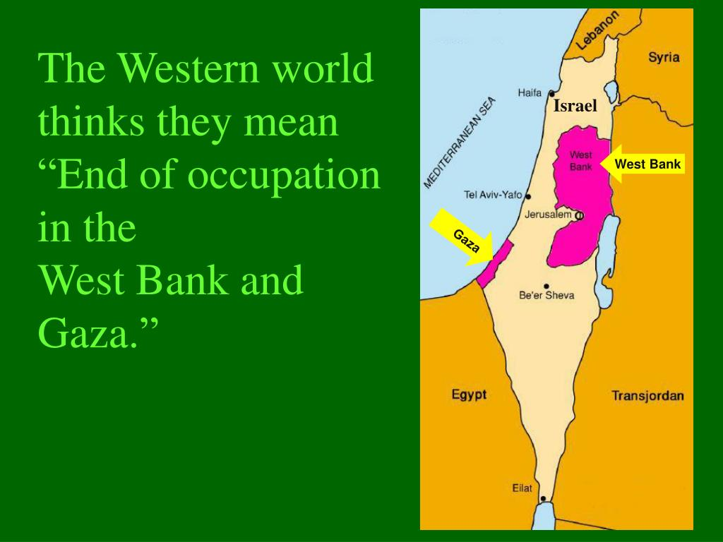 "The Western world thinks they mean ""End of occupation"