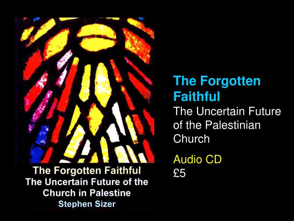 The Forgotten Faithful