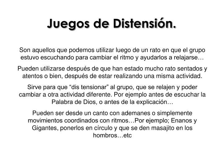Juegos de Distensión.