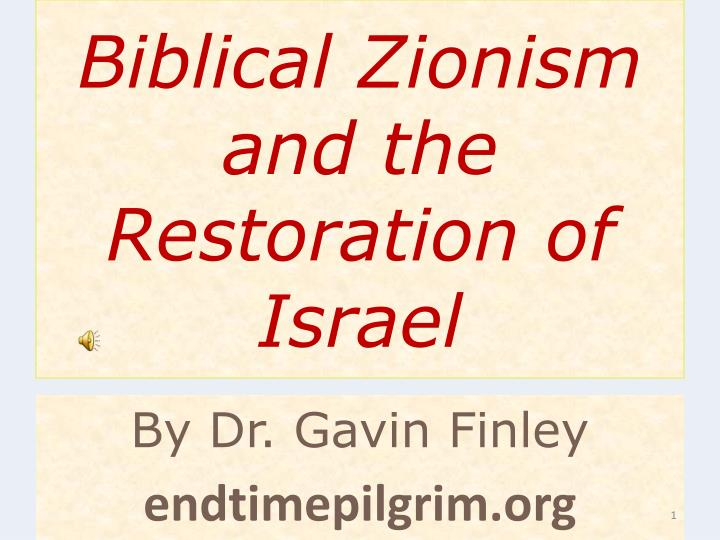 Biblical zionism and the restoration of israel l.jpg