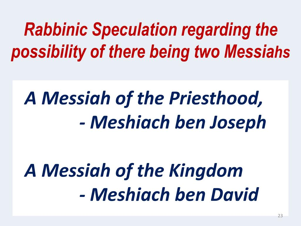 Rabbinic Speculation regarding the possibility of there being two Messia