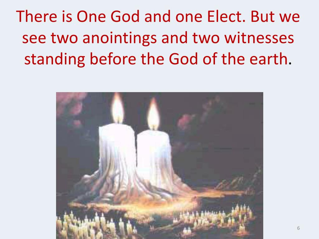 There is One God and one Elect. But we see two