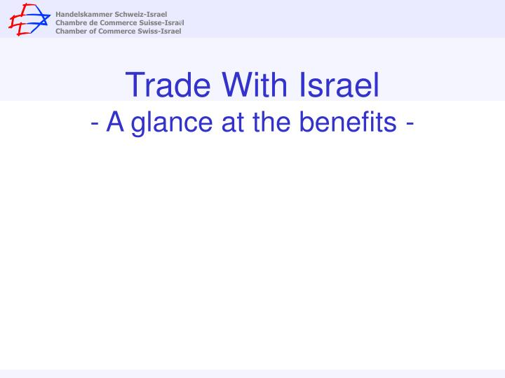 Trade with israel a glance at the benefits l.jpg