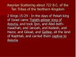 assyrian scattering about 722 b c of the ten tribes of the northern kingdom