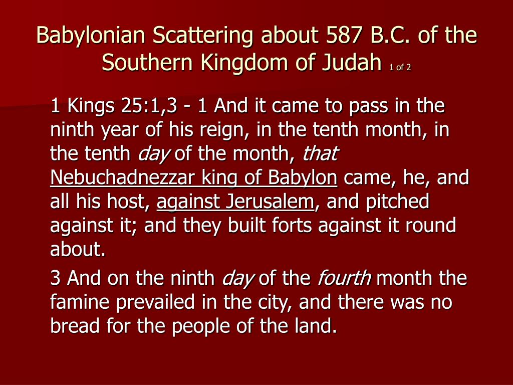 Babylonian Scattering about 587 B.C. of the Southern Kingdom of Judah