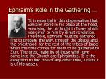 ephraim s role in the gathering 1 of 2