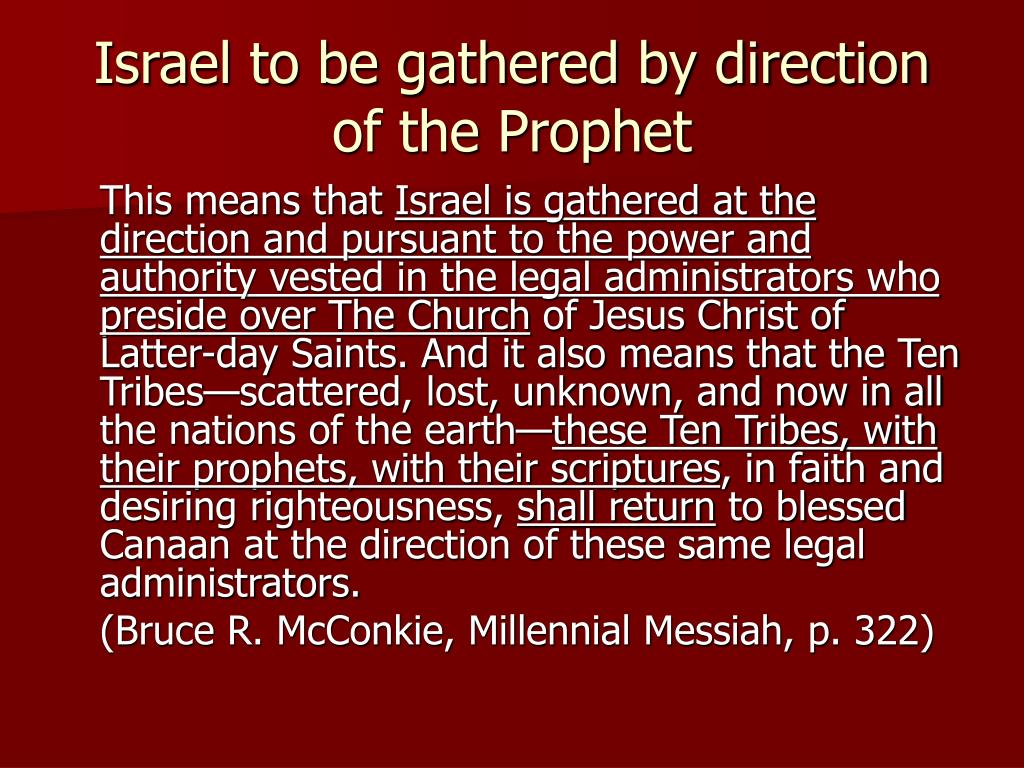 Israel to be gathered by direction of the Prophet