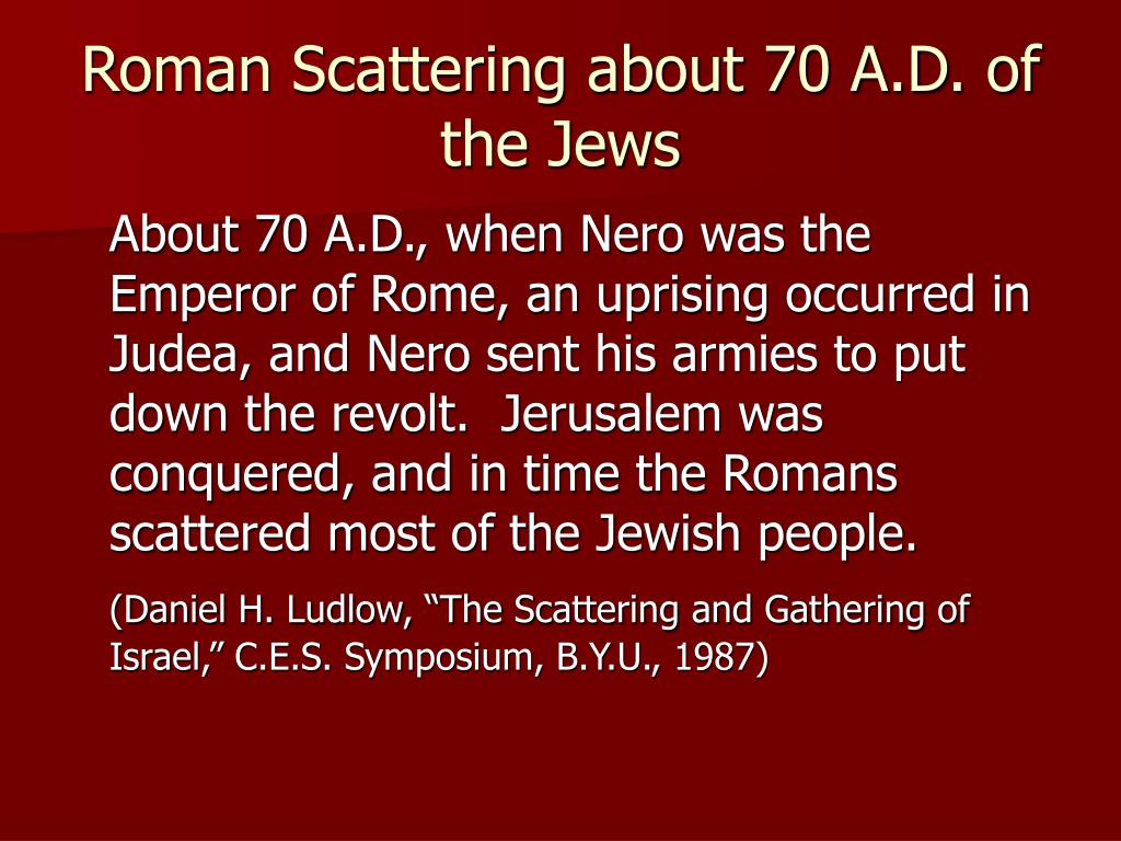 Roman Scattering about 70 A.D. of the Jews