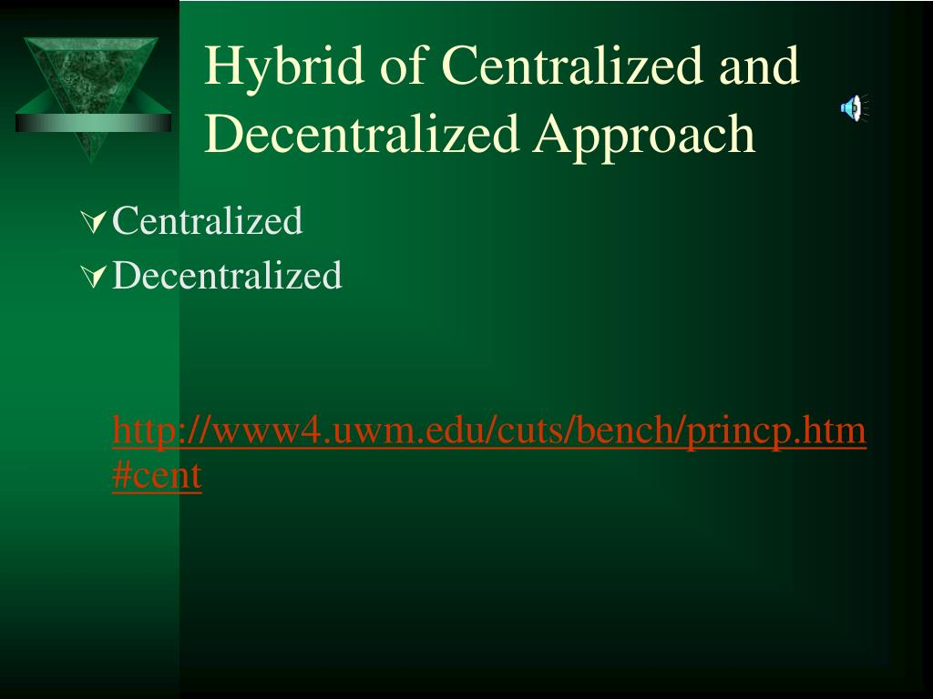Hybrid of Centralized and Decentralized Approach