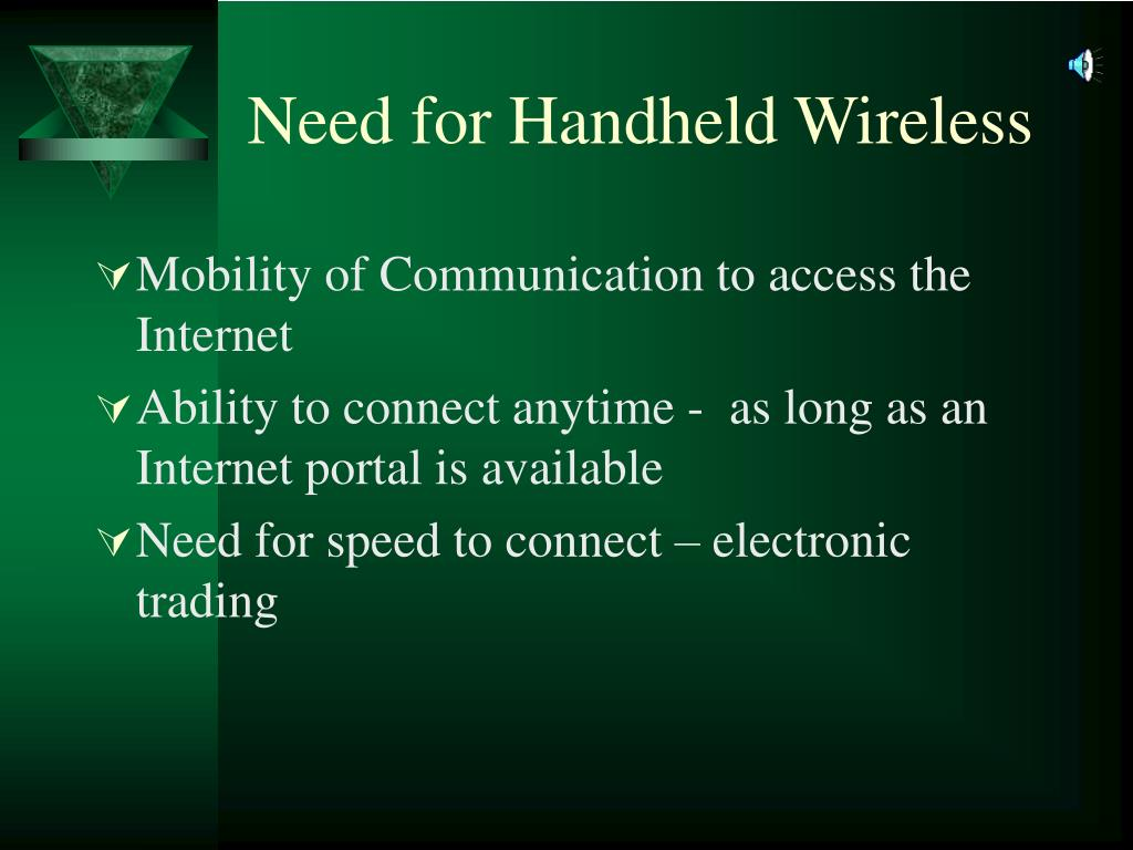 Need for Handheld Wireless