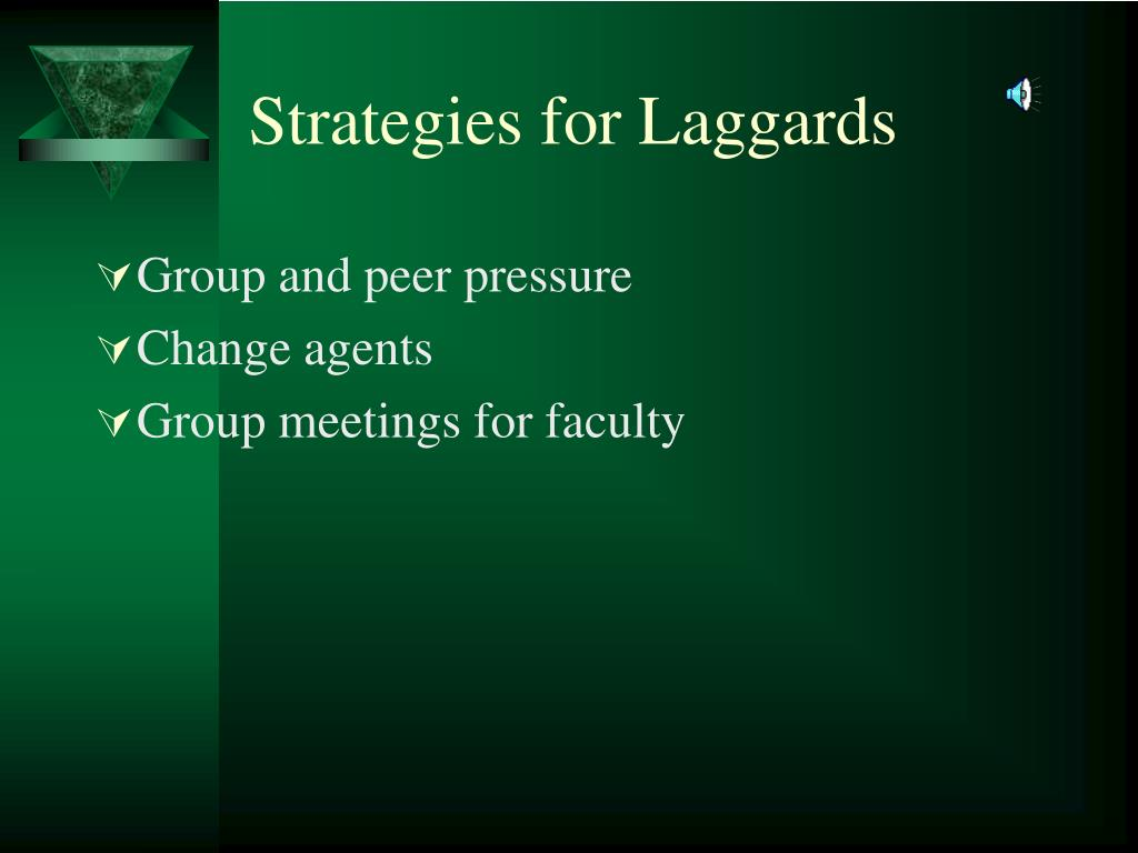 Strategies for Laggards