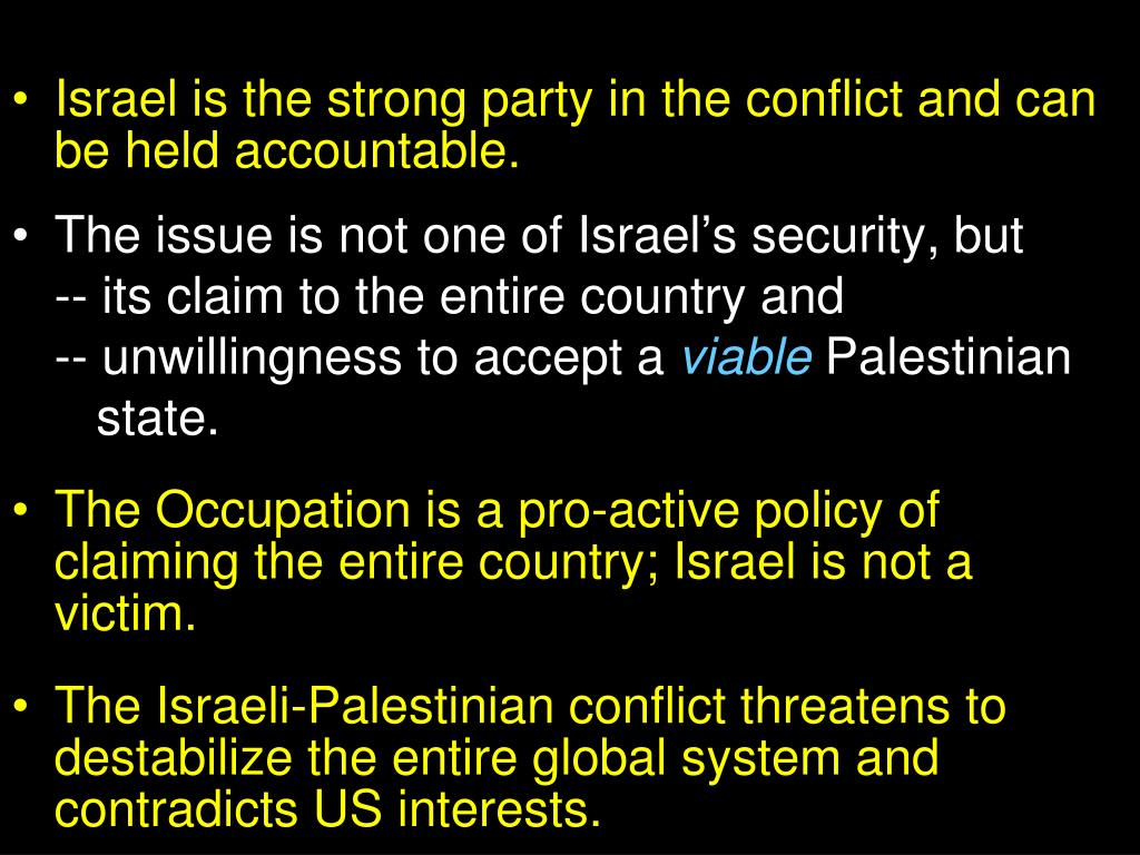 Israel is the strong party in the conflict and can be held accountable.