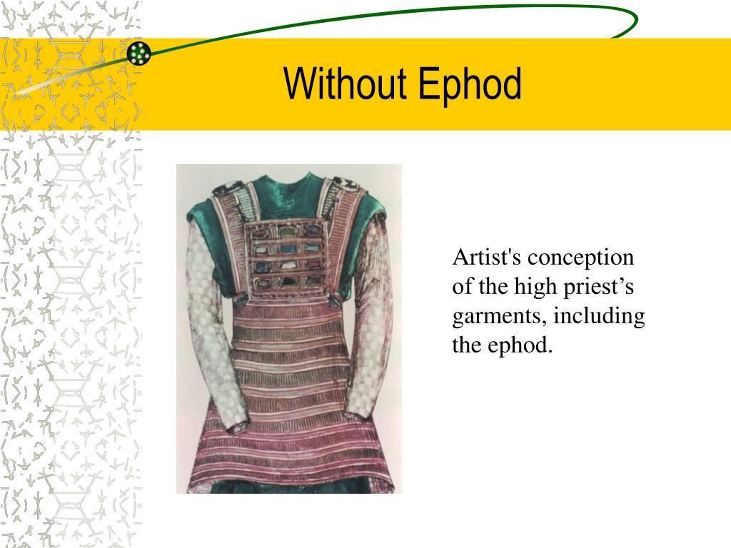 Without Ephod