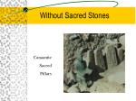 without sacred stones