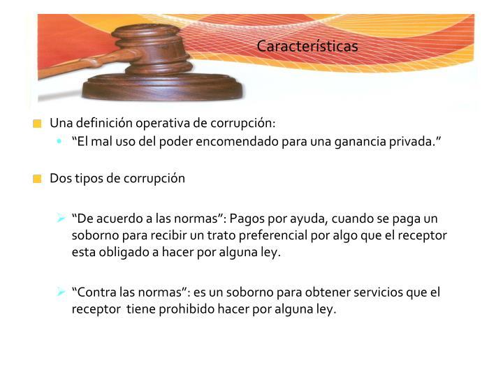 Una definición operativa de corrupción: