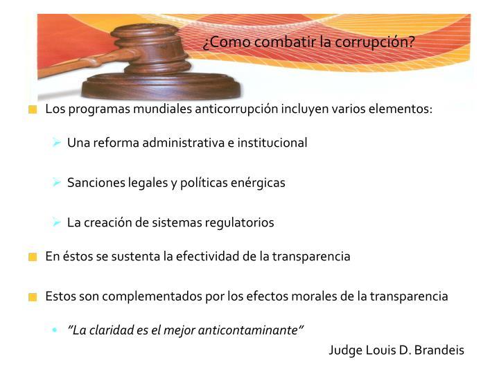 Los programas mundiales anticorrupción incluyen varios elementos: