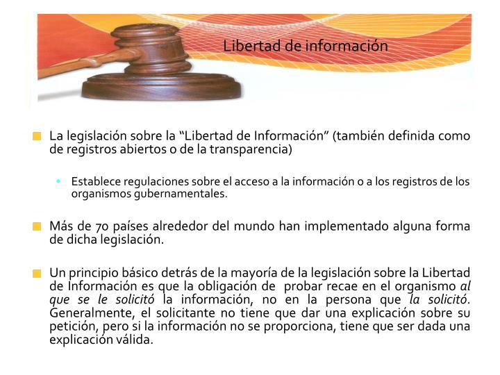 """La legislación sobre la """"Libertad de Información"""" (también definida como de registros abiertos o de la transparencia)"""