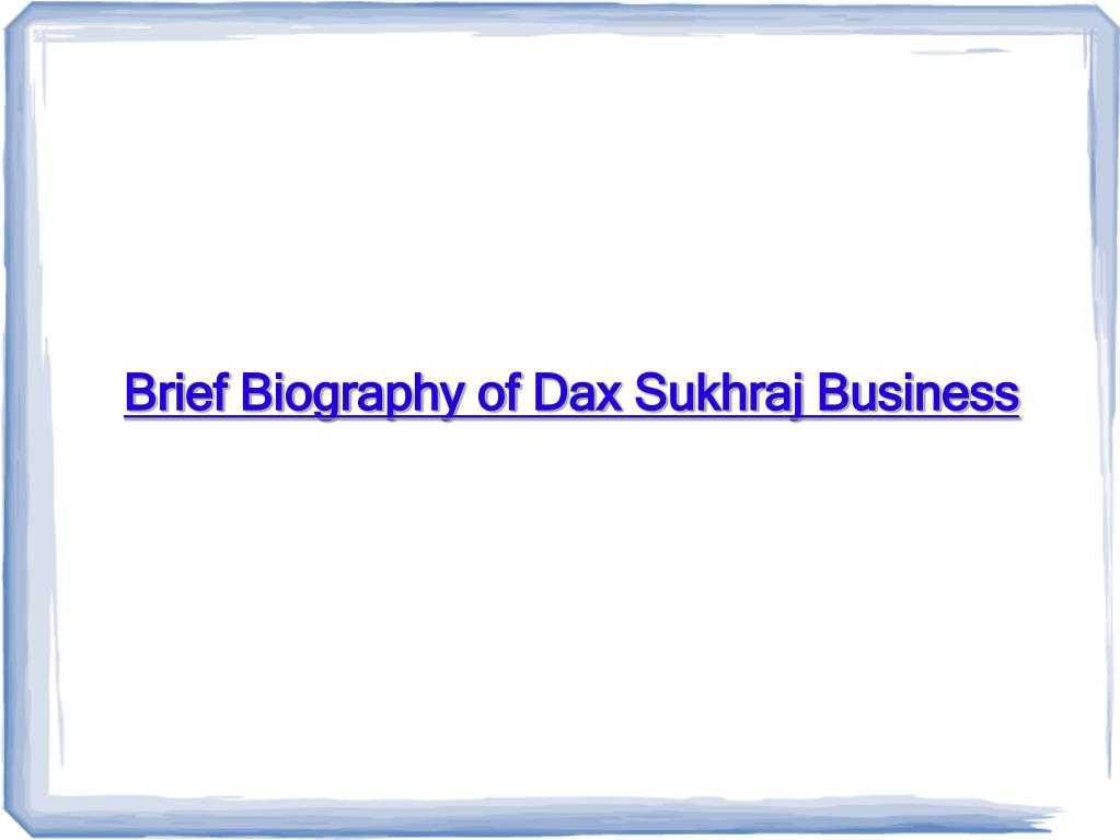 Brief Biography of Dax Sukhraj Business