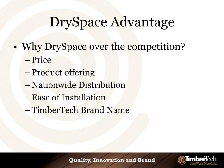DrySpace Advantage