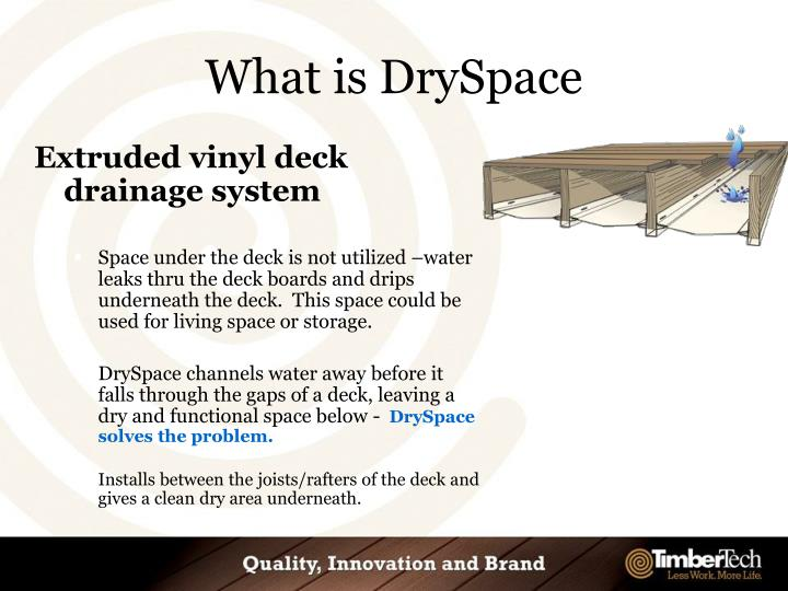 What is DrySpace